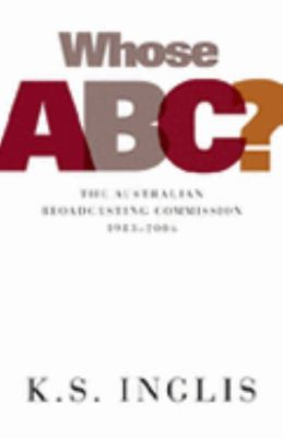 Whose ABC?: The Australian Broadcasting Commission 1983-2006