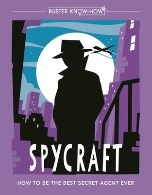 Spycraft - Buster Book of Know-How