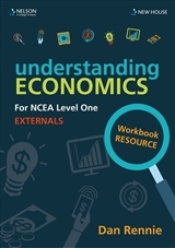 Understanding Economics for NCEA Level 1 Students  2017 edition