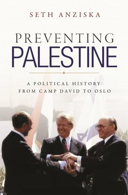 Preventing Palestine - A Political History from Camp David to Oslo