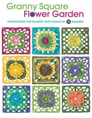 Granny Square Flower Garden - Instructions for Blanket with Choice of 12 Squares
