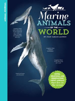 Animal Journal: Marine Animals of the World - Notes, Drawings, and Observations about Animals That Live in the Ocean