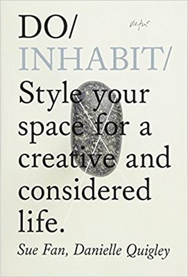Do Inhabit - Style Your Space for a Creative and Considered Life