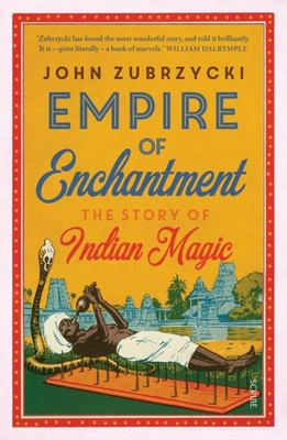 Empire of Enchantment - The Story of Indian Magic