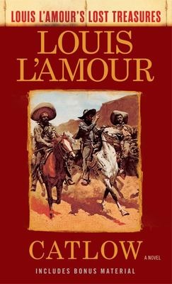 Catlow (Louis l'Amour's Lost Treasures) - A Novel