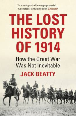 The Lost History of 1914: How the Great War Was Not Inevitable