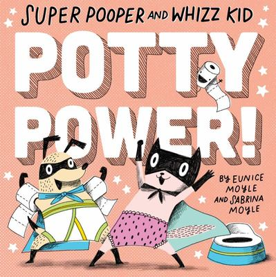Potty Power! (Super Pooper and Whizz Kid)