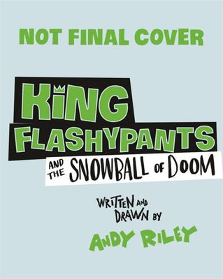 Snowball of Doom (King Flashypants #5)