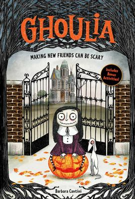 Making Friends Can Be Scary : Ghoulia (Book 1)