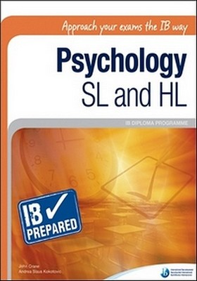 IB Prepared: Psychology SL and HL - Approach your Exams the IB Way