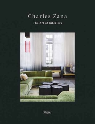 Charles Zana - The Art of Interiors