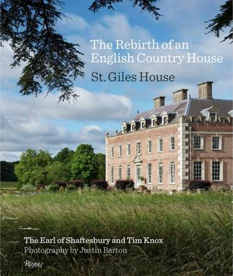 The Rebirth of an English Country House - St. Giles House