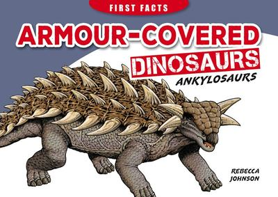 First Facts - Armour Covered Dino
