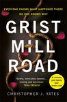 Grist Mill Road - An Intense and Captivating Psychological Thriller with a Twist You Won't Forget