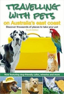 Travelling with Pets on the East Coast 4/e