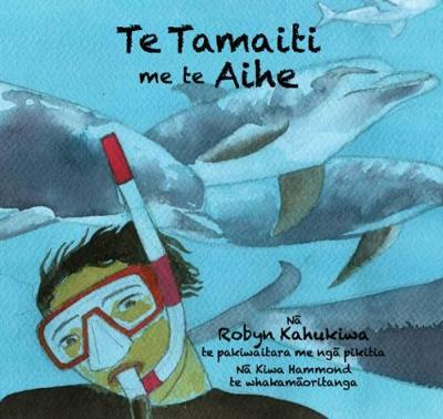 Te Tamaiti me te Aihe (The Boy and the Dolphin - Maori Language edition)