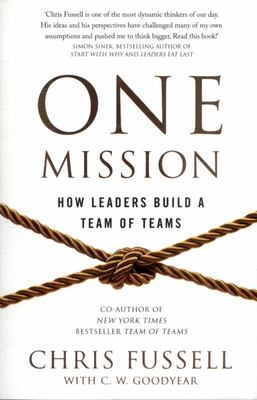 One Mission - How Leaders Build a Team of Teams