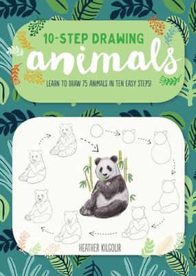 Animals - Learn to Draw 75 Animals in Ten Easy Steps!