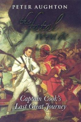The Fatal Voyage - Captain Cook's Last Great Journey