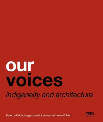 Our Voices - Indigeneity and Architecture