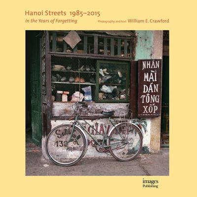 Hanoi Streets 1985-2015 - In the Years of Forgetting