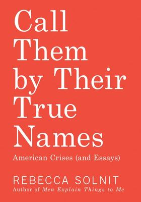 Call Them by Their True Names - American Crises