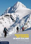 Backcountry Ski-Touring in New Zealand - A guide to New Zealand's Best Backcountry Terrain