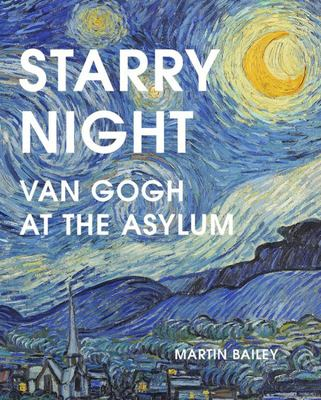 Starry Night - Van Gogh at the Asylum