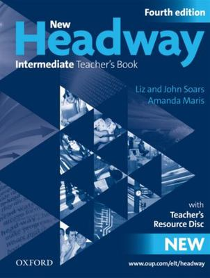 New Headway: Intermediate Fourth Edition: Teacher's Book + Teacher's Resource Disc