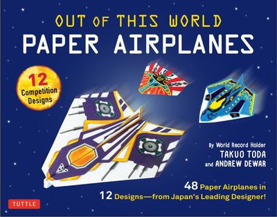 Out of This World Paper Airplanes Kit - 48 Paper Airplanes in 12 Designs from Japan's Leading Designer - 48 Fold-Up Planes; 12 Competition-Grade Designs; Full-Color Book