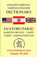 English-Tahitian, Tahitian-English Dictionary  (2009 edition)