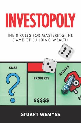 Investopoly: The 8 rules of mastering the game of building wealth