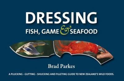 Dressing Fish, Game and Seafood