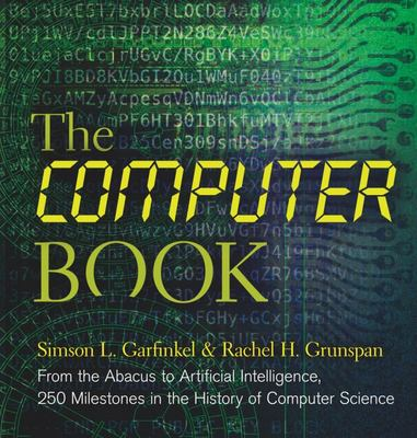 Computer Book - From the Abacus to Artificial Intelligence, 250 Milestones in the History of Computer Science