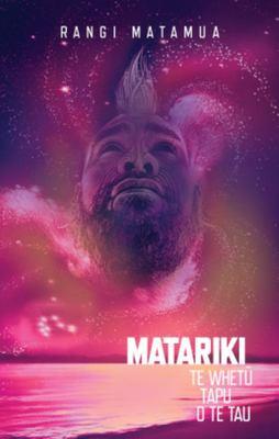 Matariki: Te Whetu o te Tau