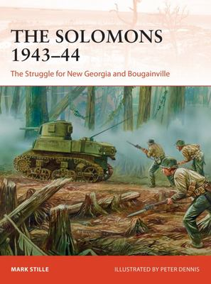 The Solomons 1943-44 - The Struggle for New Georgia and Bougainville