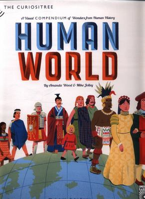 Human World: A Visual History of Humankind (The Curiositree)