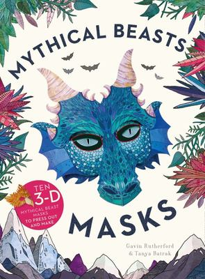 Mythical Beasts Masks: Ten 3D Mythical Beast Masks to Press Out and Make