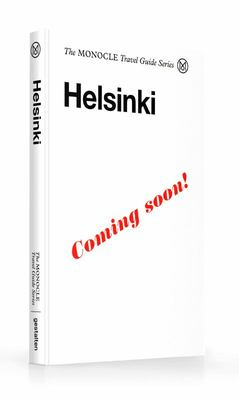 The Monocle Travel Guide to Helsinki - The Monocle Travel Guide Series