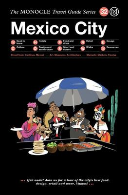 Mexico City : The Monocle Travel Guide Series