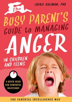 The Busy Parents Guide to Managing Anger