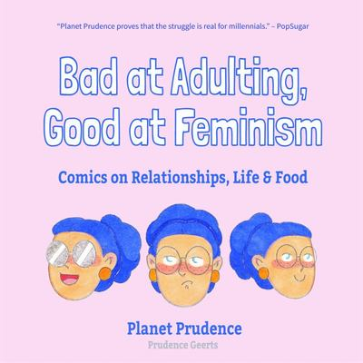 Bad at Adulting, Good at Feminism - Comics on Relationships, Life and Food