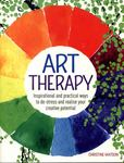 Art Therapy: Inspirational & Practical Ways to De-Stress & Realise Your Creative Potential