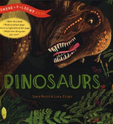 Dinosaurs (a Shine-a-Light Book)