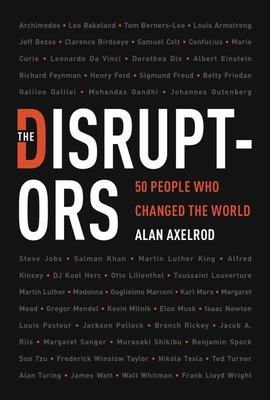 The Disruptors - 50 People Who Changed the World