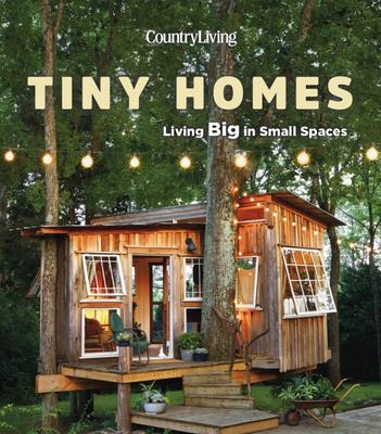 Country Living Tiny Homes - Living Big in Small Spaces
