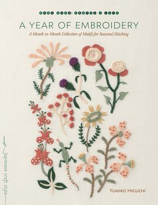 A Year of Embroidery - A Month-To-Month Collection of Motifs for Seasonal Stitching