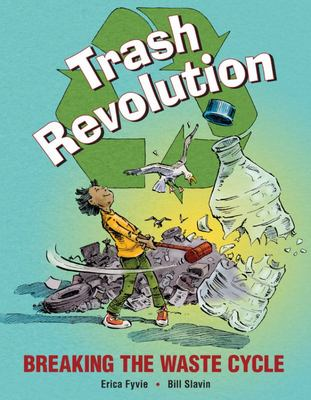 Breaking the Waste Cycle - A Trash Revolution