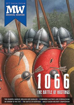 1066: the Battle of Hastings - 2017 Medieval Warfare Special Edition