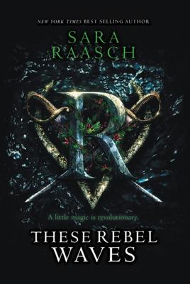 These Rebel Waves (Stream Raiders #1)